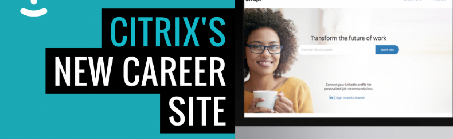 Check Out Citrix's New Career Site, Powered by Phenom People
